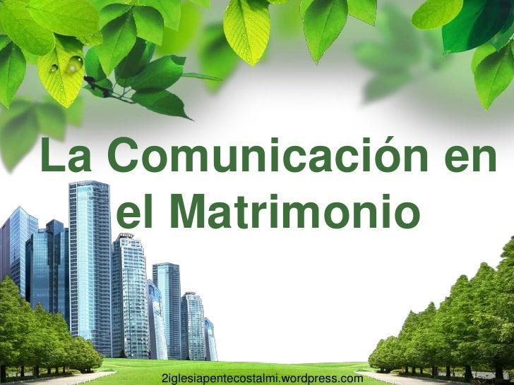 La Comunicación en   el Matrimonio                L/O/G/O    2iglesiapentecostalmi.wordpress.com