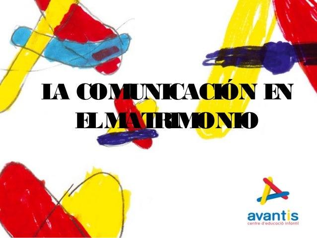 LA COMUNICACIÓN EN ELMATRIMONIO