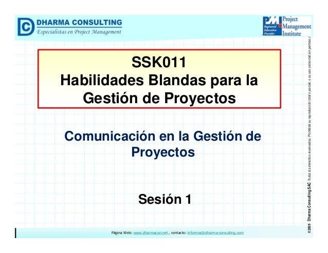 Comunicación en la Gestión de Proyectos  Sesión 1 Página Web: www.dharmacon.net , contacto: informes@dharma-consulting.com...