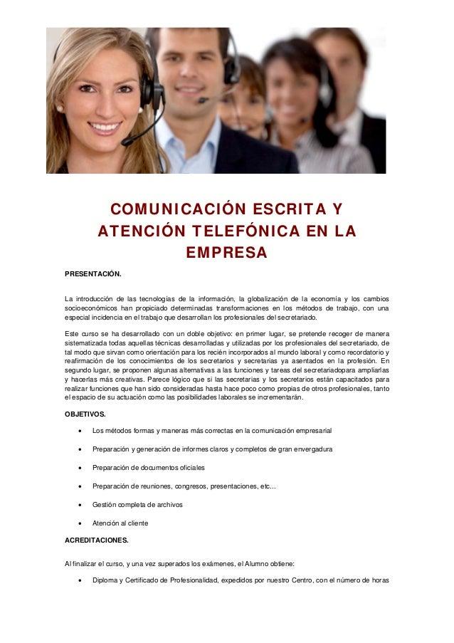 COMUNICACIÓN ESCRITA Y ATENCIÓN TELEFÓNICA EN LA EMPRESA PRESENTACIÓN. La introducción de las tecnologías de la informació...