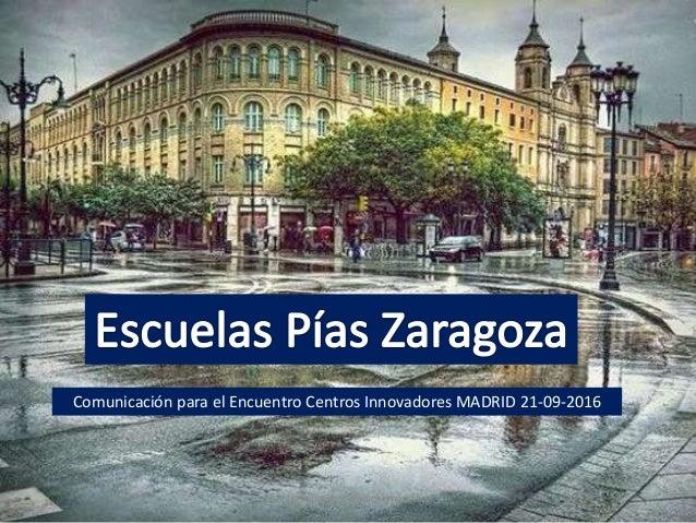 Comunicaci n escuelas p as zgz para el encuentro centros for Escuelas pias madrid