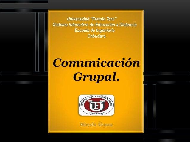 Comunicación  Grupal.COMUNICACIÓN GRUPAL