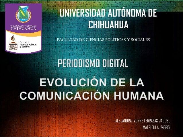 UNIVERSIDAD AUTÓNOMA DE CHIHUAHUA FACULTAD DE CIENCIAS POLÍTICAS Y SOCIALES  ALEJANDRA IVONNE TERRAZAS JACOBO MATRICULA: 2...