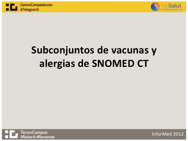 Subconjuntos de vacunas y alergias de SNOMED CT                        InforMed 2012