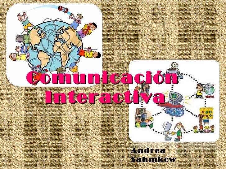Comunicación  Interactiva Andrea Sahmkow