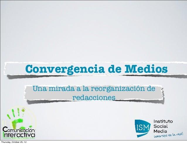 Convergencia de Medios                           Una mirada a la reorganización de                                    reda...