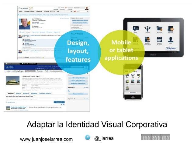 Adaptar la Identidad Visual Corporativa  www.juanjoselarrea.com @jjlarrea