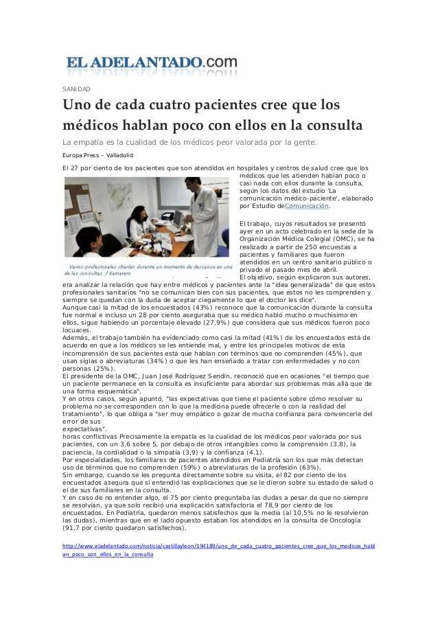 SANIDAD Uno de cada cuatro pacientes cree que los médicos hablan poco con ellos en la consulta La empatía es la cualidad d...