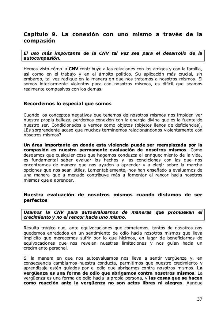 Capítulo 9. La conexión con uno mismo a través de lacompasiónEl uso más importante de la CNV tal vez sea para el desarroll...