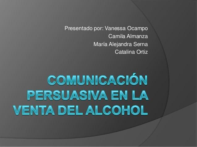 Presentado por: Vanessa Ocampo Camila Almanza María Alejandra Serna Catalina Ortiz