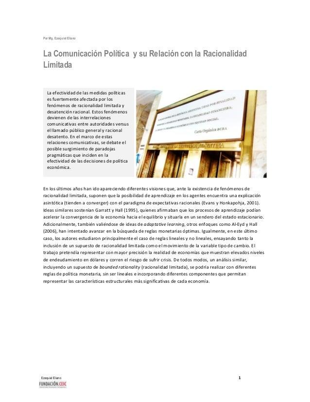 Ezequiel Eliano 1 Por Mg. Ezequiel Eliano La Comunicación Política y su Relación con la Racionalidad Limitada En los últim...