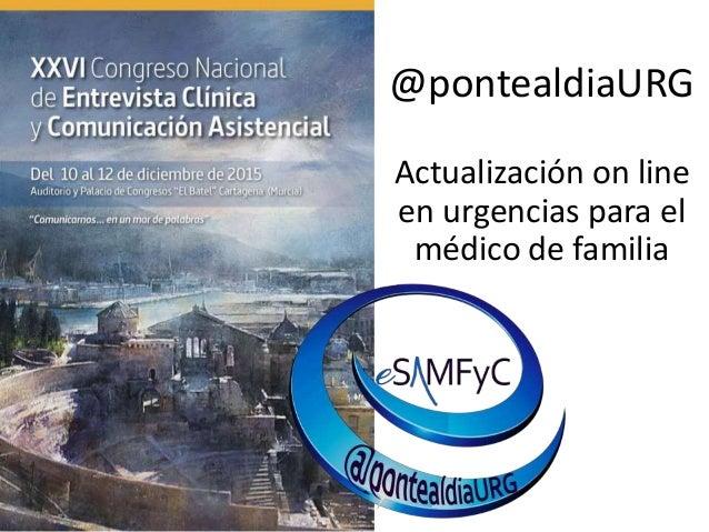 @pontealdiaURG Actualización on line en urgencias para el médico de familia