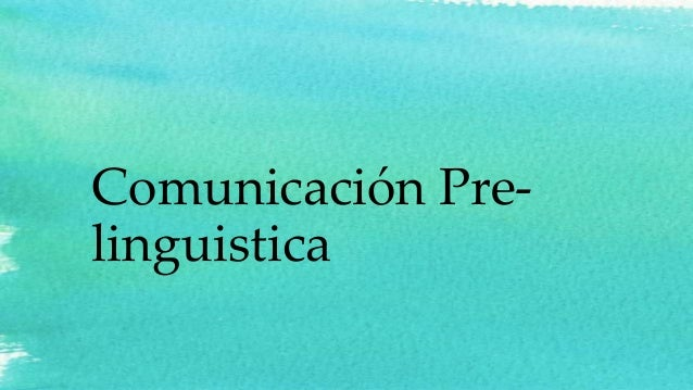 Comunicación Prelinguistica