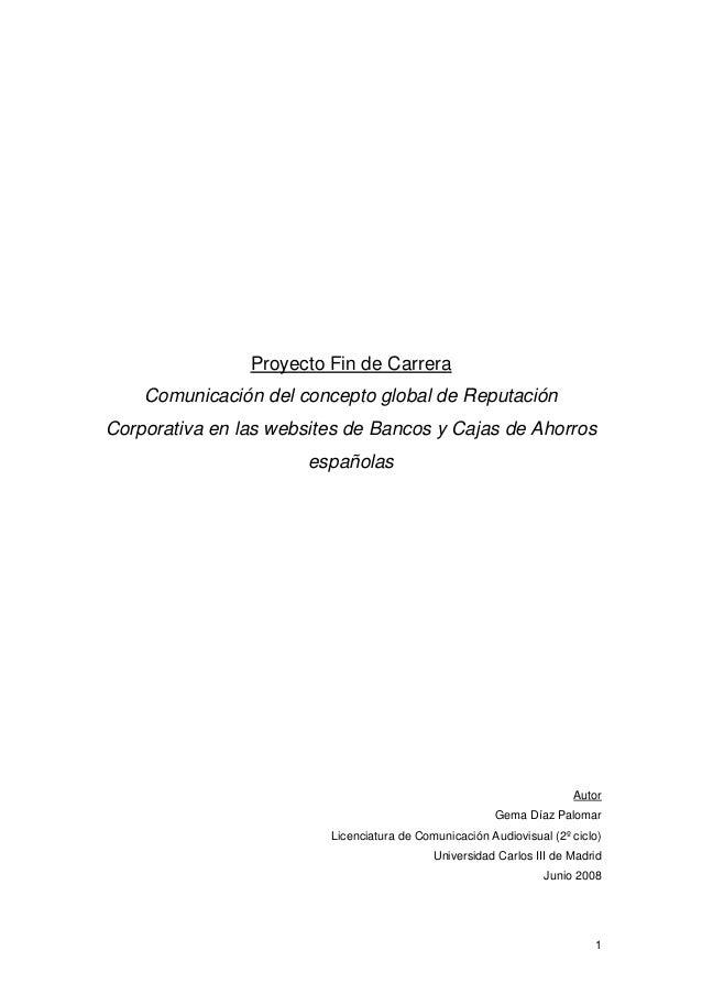 1 Proyecto Fin de Carrera Comunicación del concepto global de Reputación Corporativa en las websites de Bancos y Cajas de ...