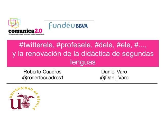 #twitterele, #profesele, #dele, #ele, #...,y la renovación de la didáctica de segundas                    lenguas   Robert...
