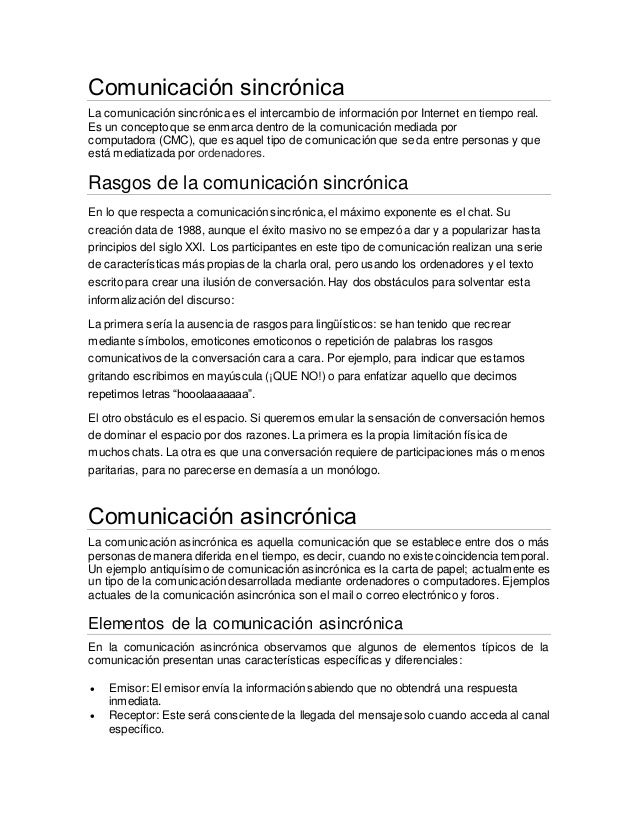 Comunicación sincrónica  La comunicación sincrónica es el intercambio de información por Internet en tiempo real.  Es un c...