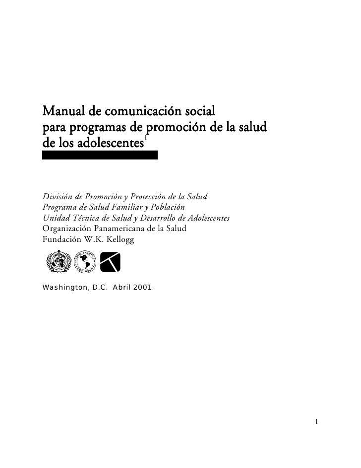 Manual de comunicación social para programas de promoción de la salud                     1 de los adolescentes   División...