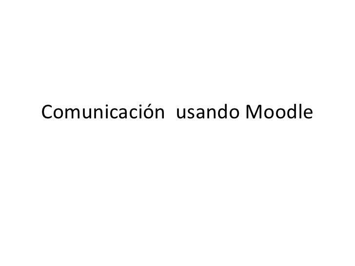 Comunicación  usando moodle