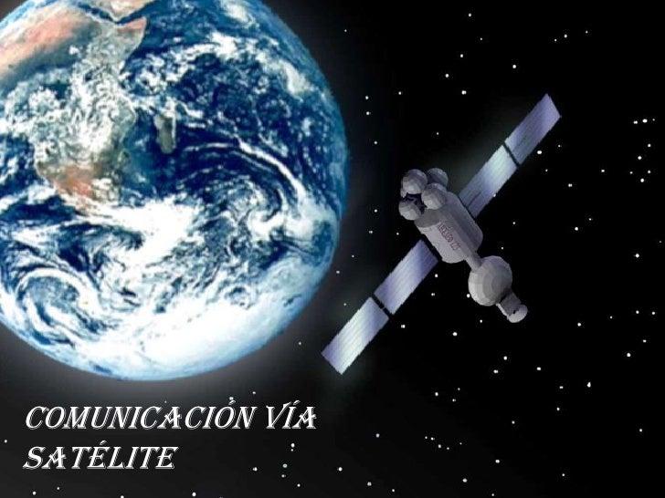 Comunicación vía satélite<br />
