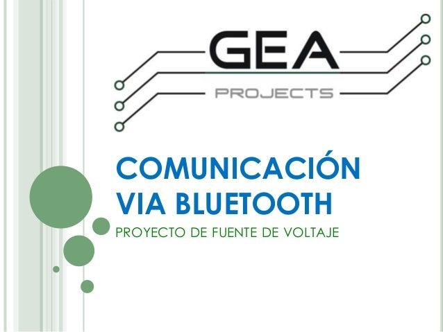 COMUNICACIÓN VIA BLUETOOTH PROYECTO DE FUENTE DE VOLTAJE