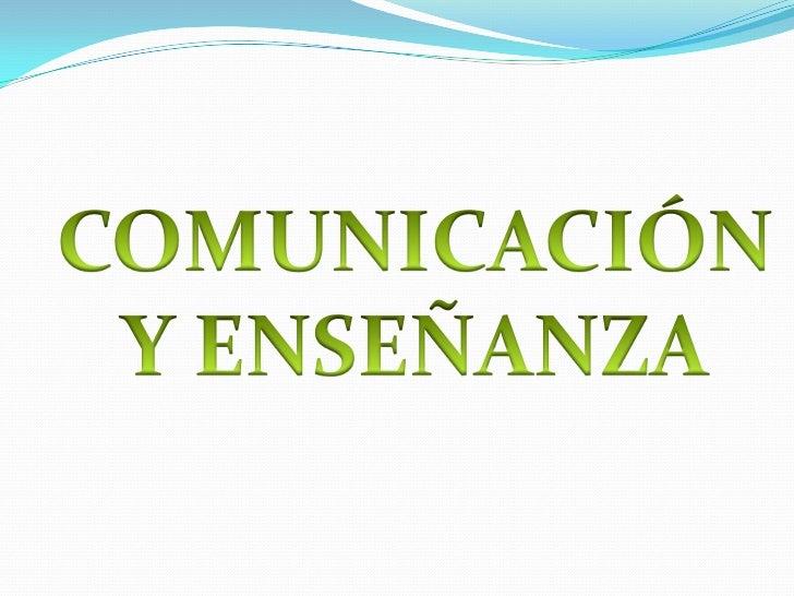 Comunicación y enseñanza diapositivas .... Slide 2