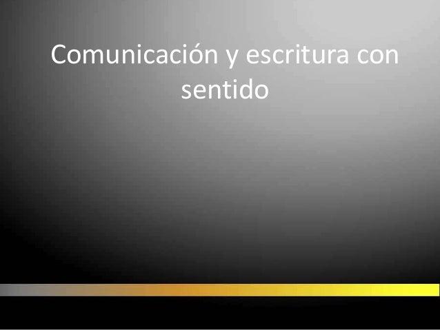 Comunicación y escritura con sentido