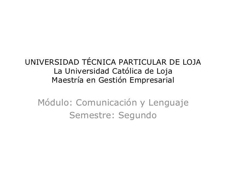 UNIVERSIDAD TÉCNICA PARTICULAR DE LOJA      La Universidad Católica de Loja     Maestría en Gestión Empresarial  Módulo: C...