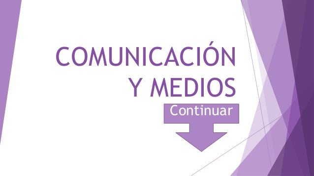 COMUNICACIÓN Y MEDIOS Continuar