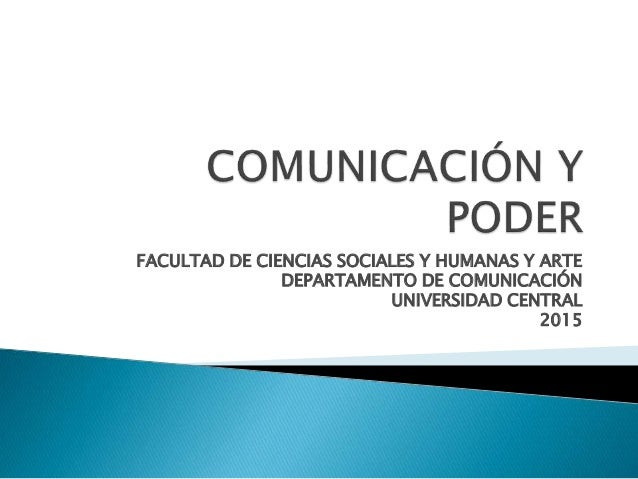 FACULTAD DE CIENCIAS SOCIALES Y HUMANAS Y ARTE DEPARTAMENTO DE COMUNICACIÓN UNIVERSIDAD CENTRAL 2015