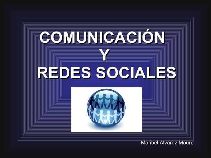 COMUNICACIÓN  Y  REDES SOCIALES Maribel Alvarez Mouro