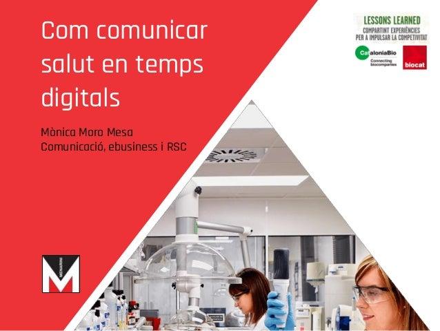 Com comunicar salut en temps digitals Mònica Moro Mesa Comunicació, ebusiness i RSC
