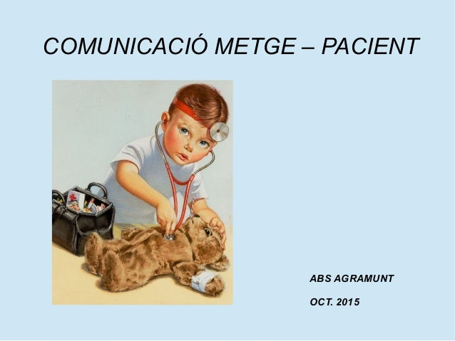 COMUNICACIÓ METGE – PACIENT ABS AGRAMUNT OCT. 2015