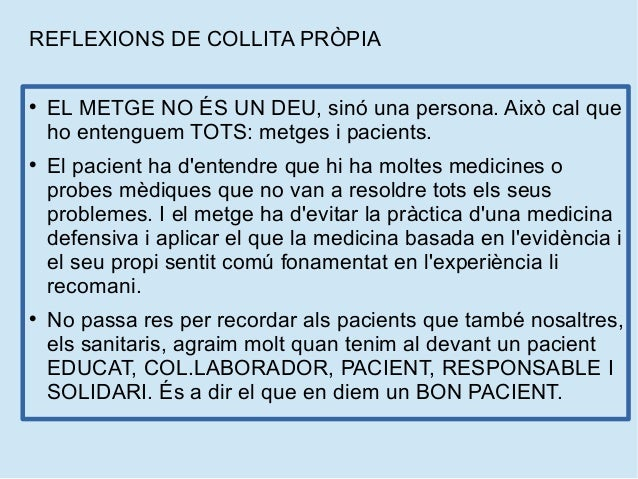 REFLEXIONS DE COLLITA PRÒPIA  EL METGE NO ÉS UN DEU, sinó una persona. Això cal que ho entenguem TOTS: metges i pacients....