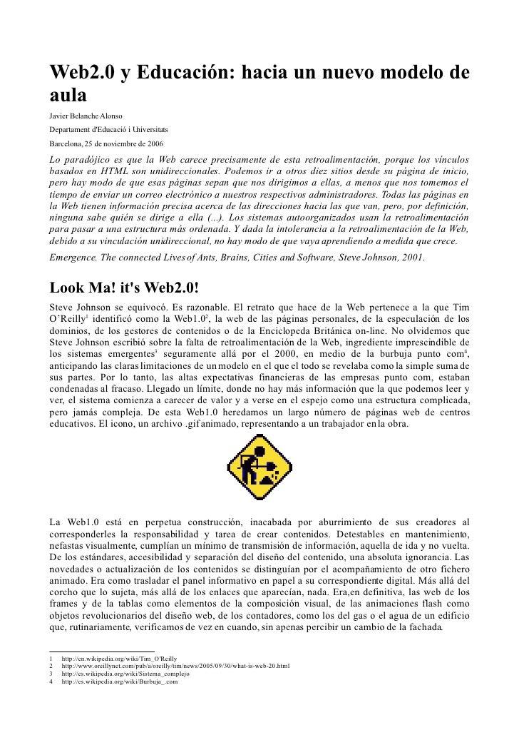 Web2.0 y Educación: hacia un nuevo modelo de aula Javier Belanche Alonso Departament d'Educació i Universitats Barcelona, ...