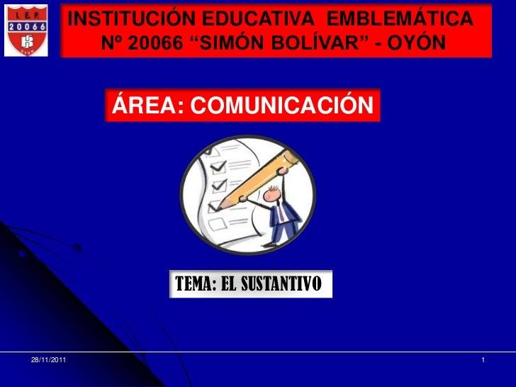 """INSTITUCIÓN EDUCATIVA EMBLEMÁTICA                Nº 20066 """"SIMÓN BOLÍVAR"""" - OYÓN                ÁREA: COMUNICACIÓN        ..."""