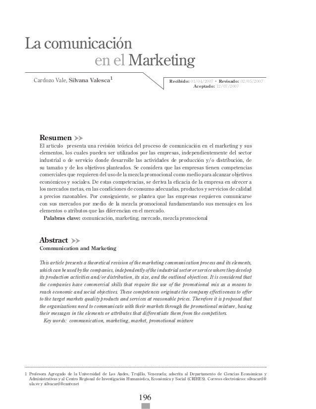 196 La comunicación en el Marketing Cardozo Vale, Silvana Valesca1 Resumen El artículo presenta una revisión teórica del p...
