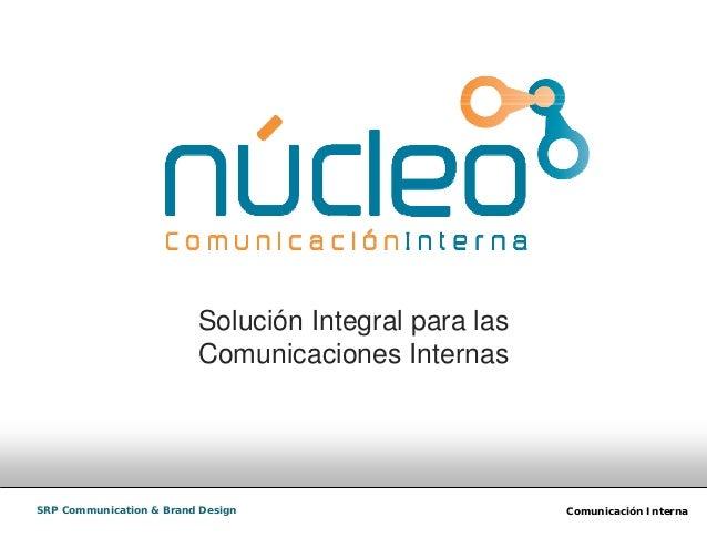 Comunicación InternaSRP Communication & Brand Design Solución Integral para las Comunicaciones Internas