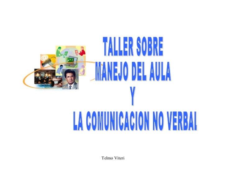 TALLER SOBRE MANEJO DEL AULA  Y LA COMUNICACION NO VERBAL