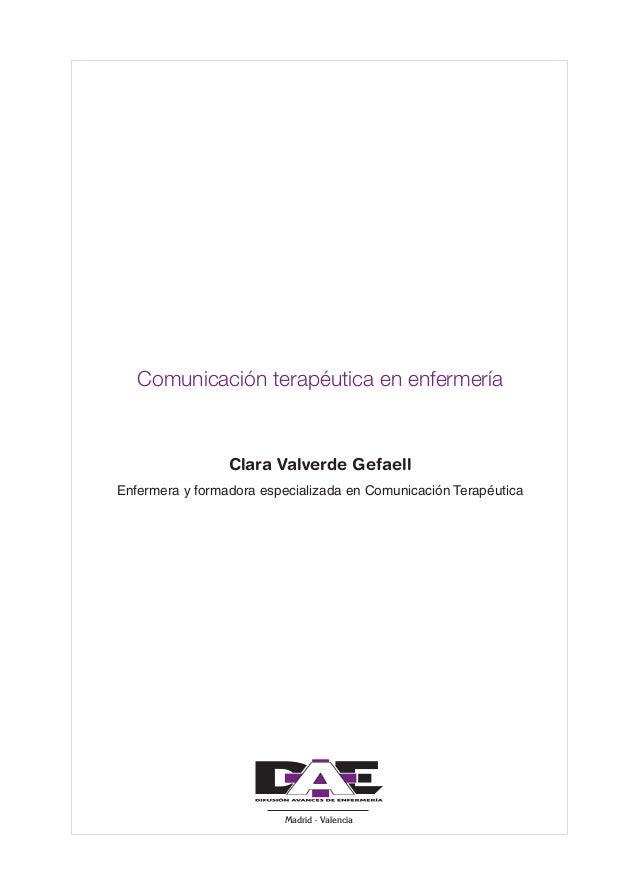 0. Primeras  24/5/07  11:56  Página 3  Comunicación terapéutica en enfermería  Clara Valverde Gefaell Enfermera y formador...