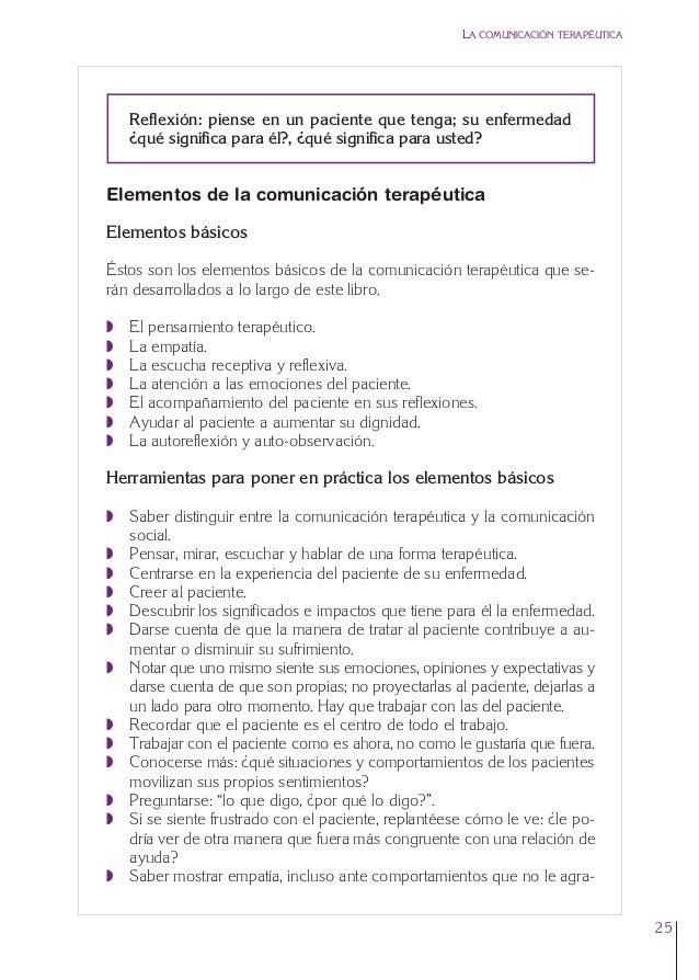 1. Cap. 1 Com terapeutica  24/5/07  11:58  Página 25  LA COMUNICACIÓN TERAPÉUTICA  Reflexión: piense en un paciente que te...