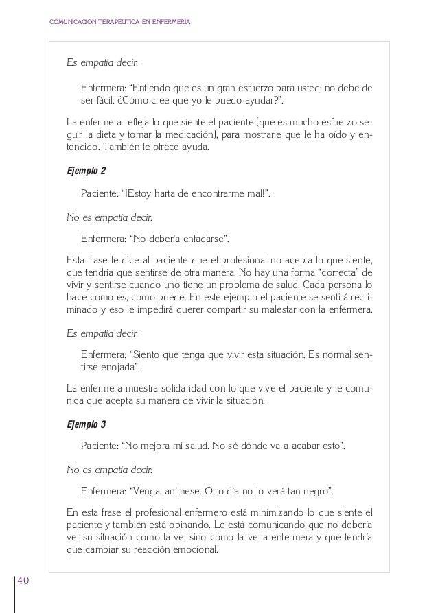 """2. Cap. 2 La empatía  24/5/07  12:47  Página 40  COMUNICACIÓN TERAPÉUTICA EN ENFERMERÍA  Es empatía decir: Enfermera: """"Ent..."""