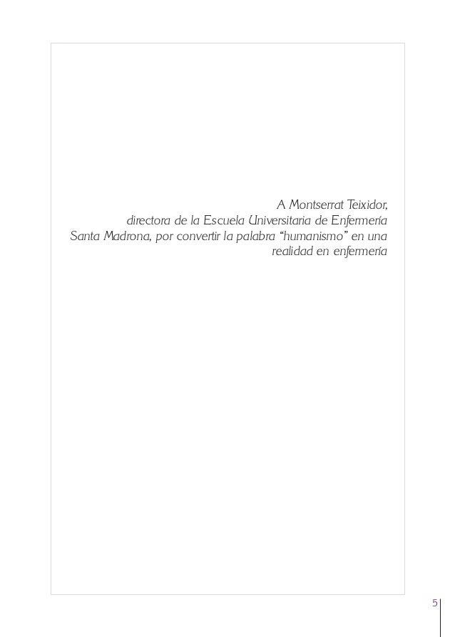 0. Primeras  24/5/07  11:56  Página 5  A Montserrat Teixidor, directora de la Escuela Universitaria de Enfermería Santa Ma...