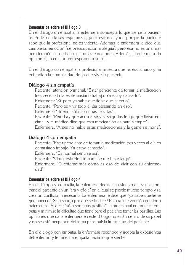 2. Cap. 2 La empatía  24/5/07  12:47  Página 49  Comentarios sobre el Diálogo 3 En el diálogo sin empatía, la enfermera no...