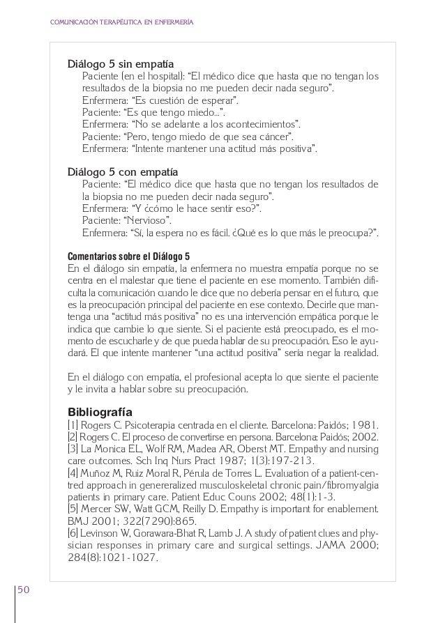 2. Cap. 2 La empatía  24/5/07  12:47  Página 50  COMUNICACIÓN TERAPÉUTICA EN ENFERMERÍA  Diálogo 5 sin empatía Paciente (e...