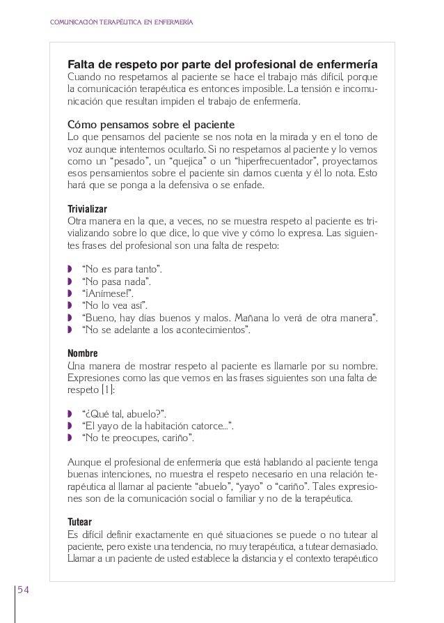 3. Cap. 3 El respeto  24/5/07  12:11  Página 54  COMUNICACIÓN TERAPÉUTICA EN ENFERMERÍA  Falta de respeto por parte del pr...