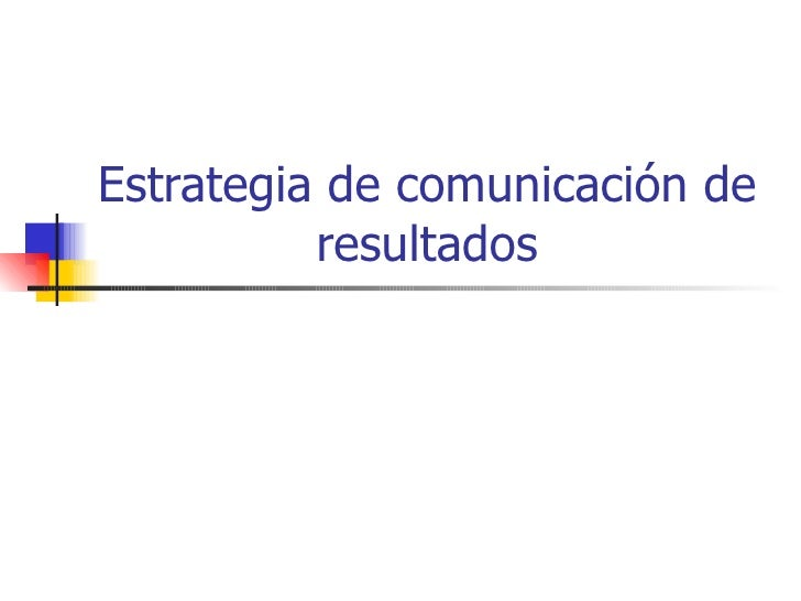 Estrategia de comunicación de resultados