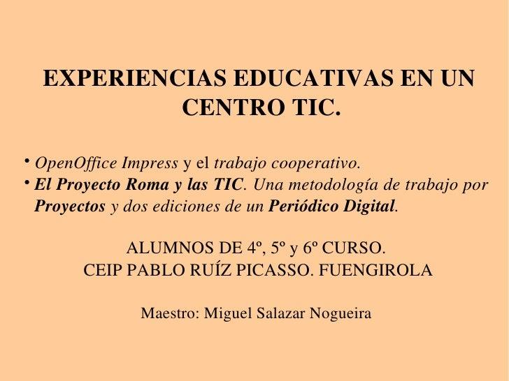 EXPERIENCIASEDUCATIVASENUN               CENTROTIC.    OpenOfficeImpressyeltrabajocooperativo.    ElProyecto...