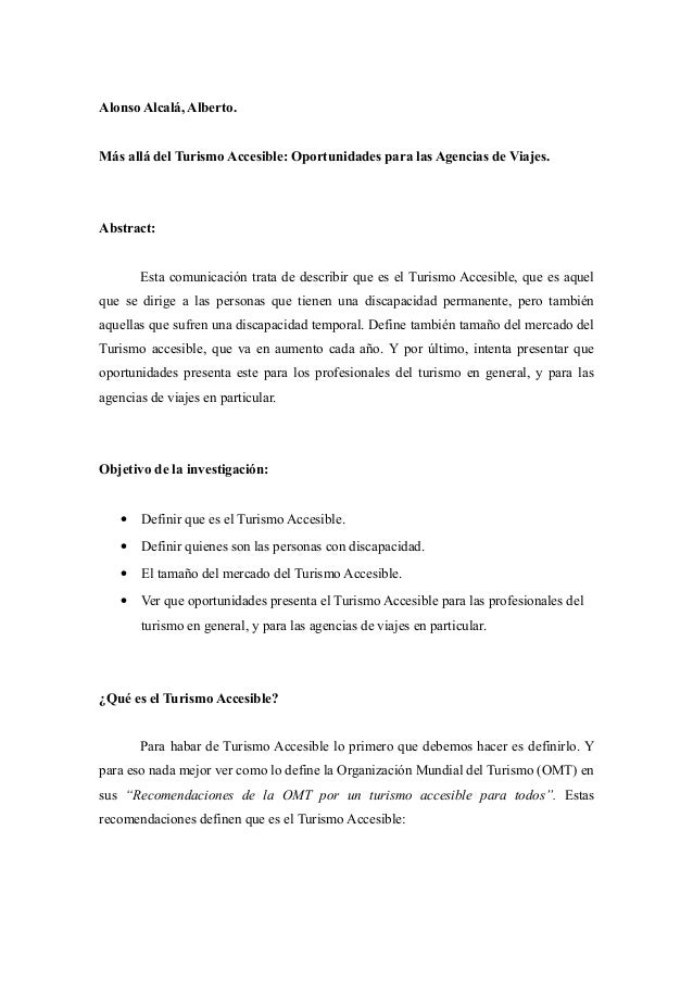 Alonso Alcalá, Alberto. Más allá del Turismo Accesible: Oportunidades para las Agencias de Viajes. Abstract: Esta comunica...