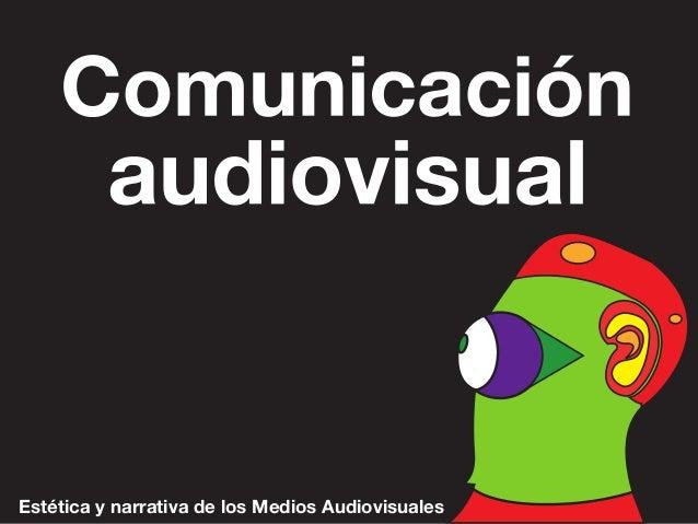 Estética y narrativa de los Medios Audiovisuales