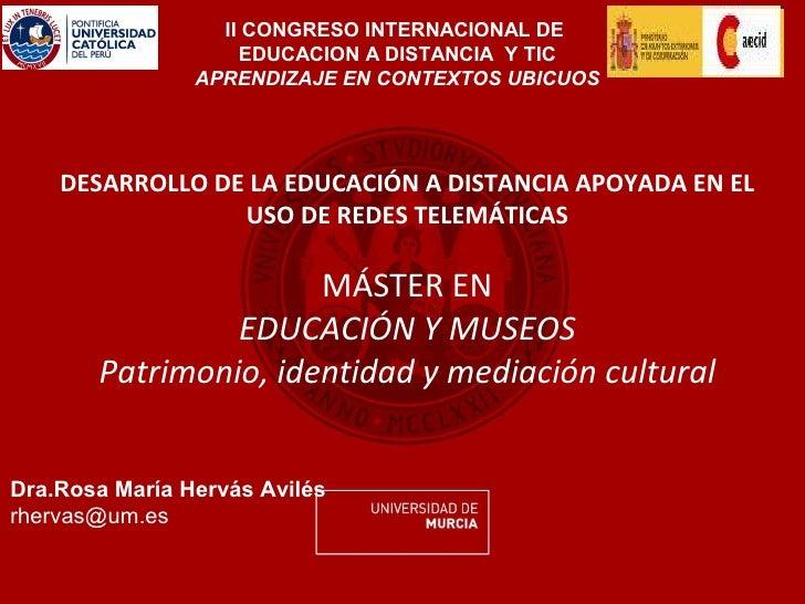 II CONGRESO INTERNACIONAL DE                     EDUCACION A DISTANCIA Y TIC                 APRENDIZAJE EN CONTEXTOS UBIC...